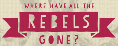 where have all the rebels gone